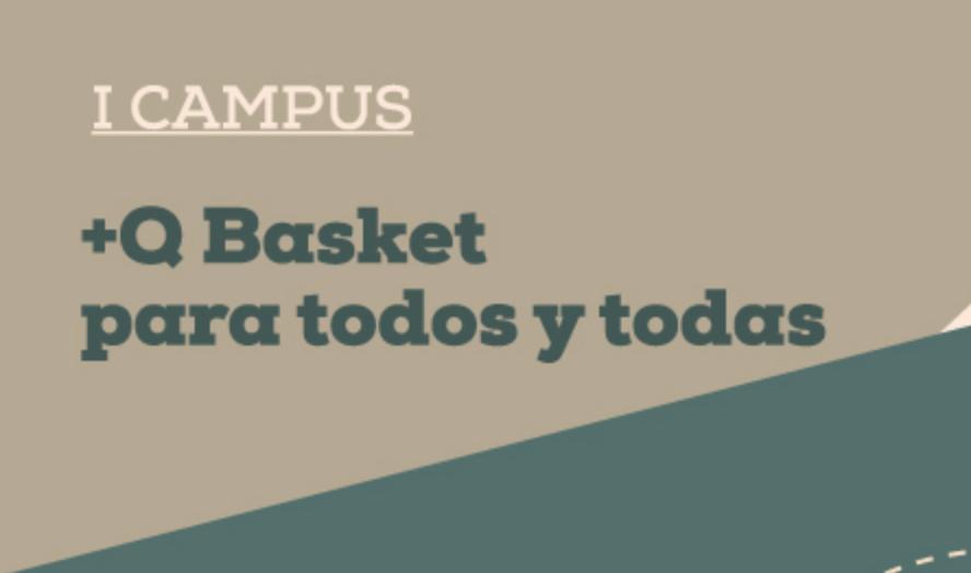 SE ABREN LAS INSCRIPCIONES PARA EL CAMPUS +Q BASKET PARA TODOS Y TODAS